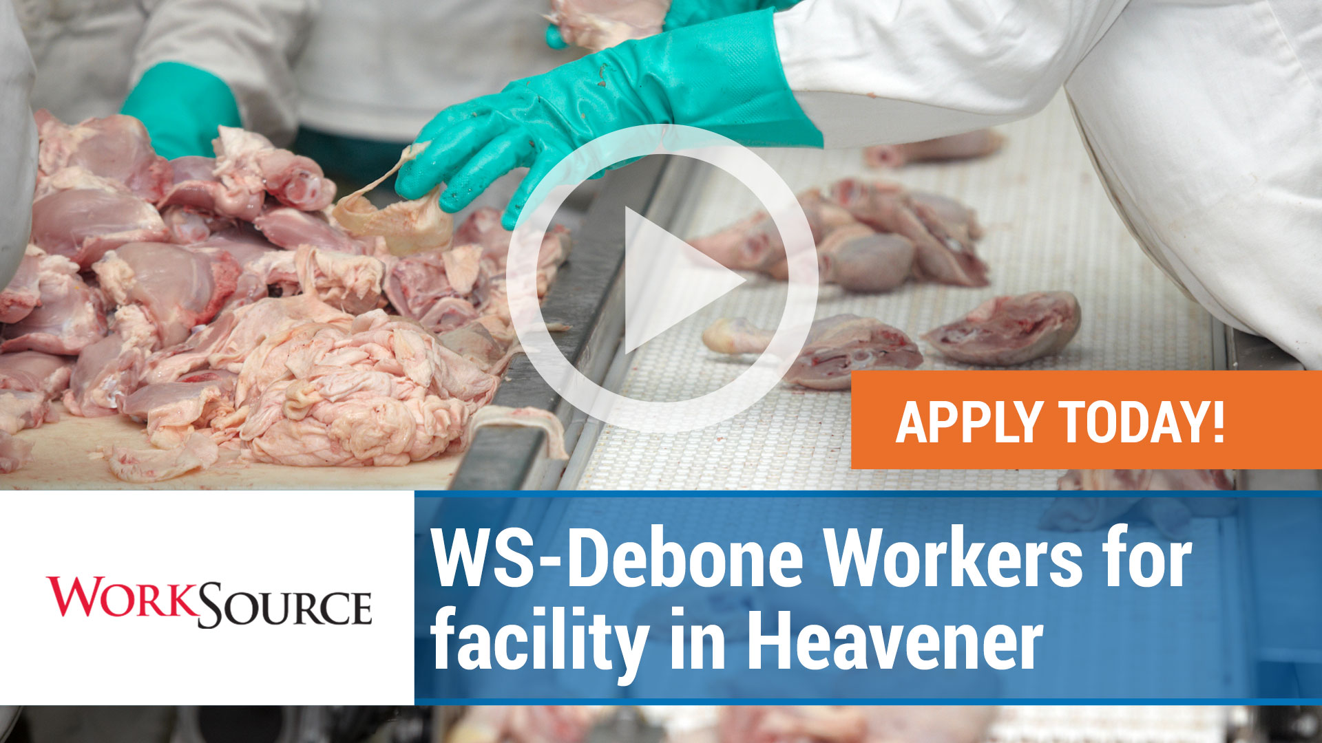 Watch our careers video for available job opening WS Debone Workers for Facility in Heavener in Heavener, Oklahoma