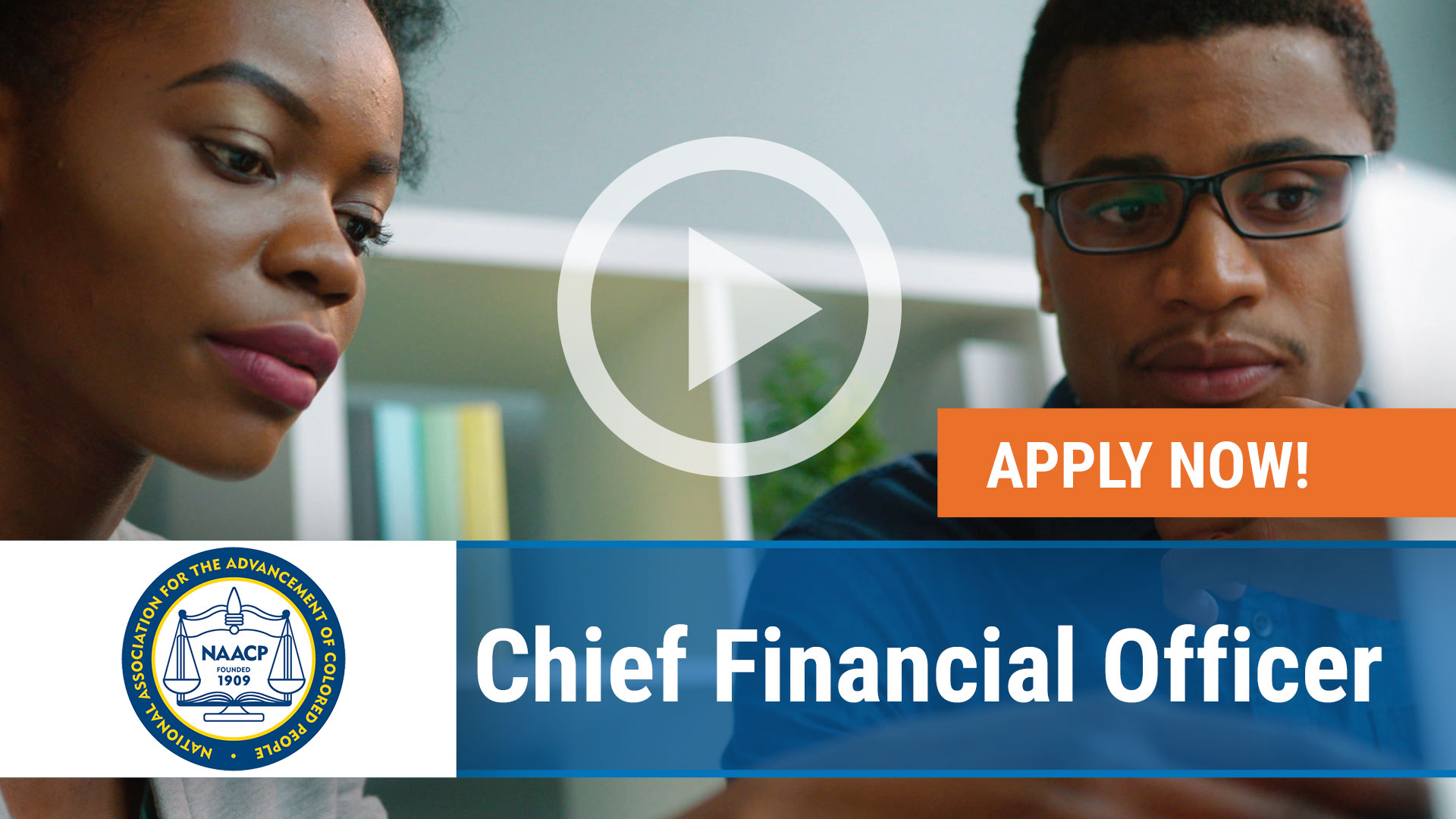 Watch our careers video for available job opening Chief Financial Officer for the NAACP in TBD, TBD