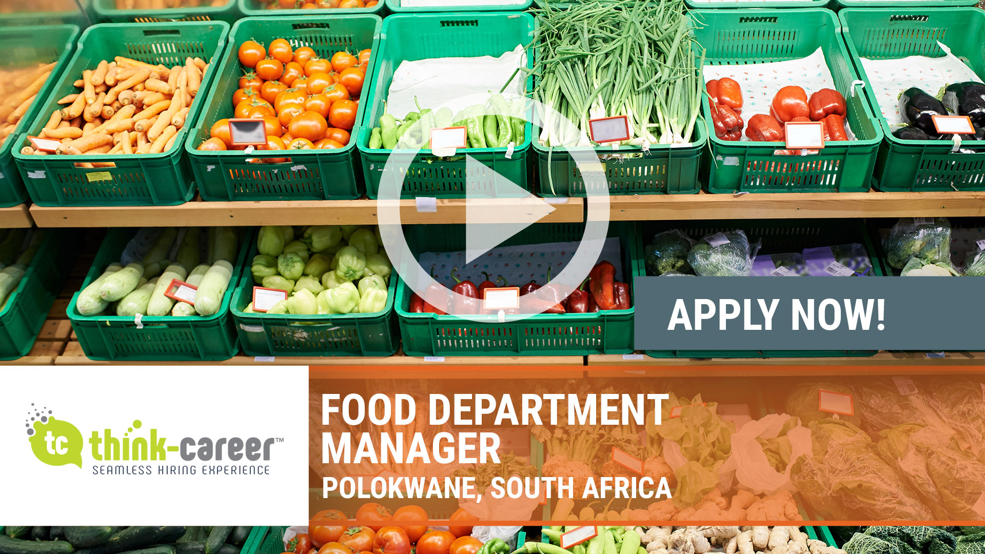 Watch our careers video for available job opening Food Department Manager in Polokwane,  South Africa