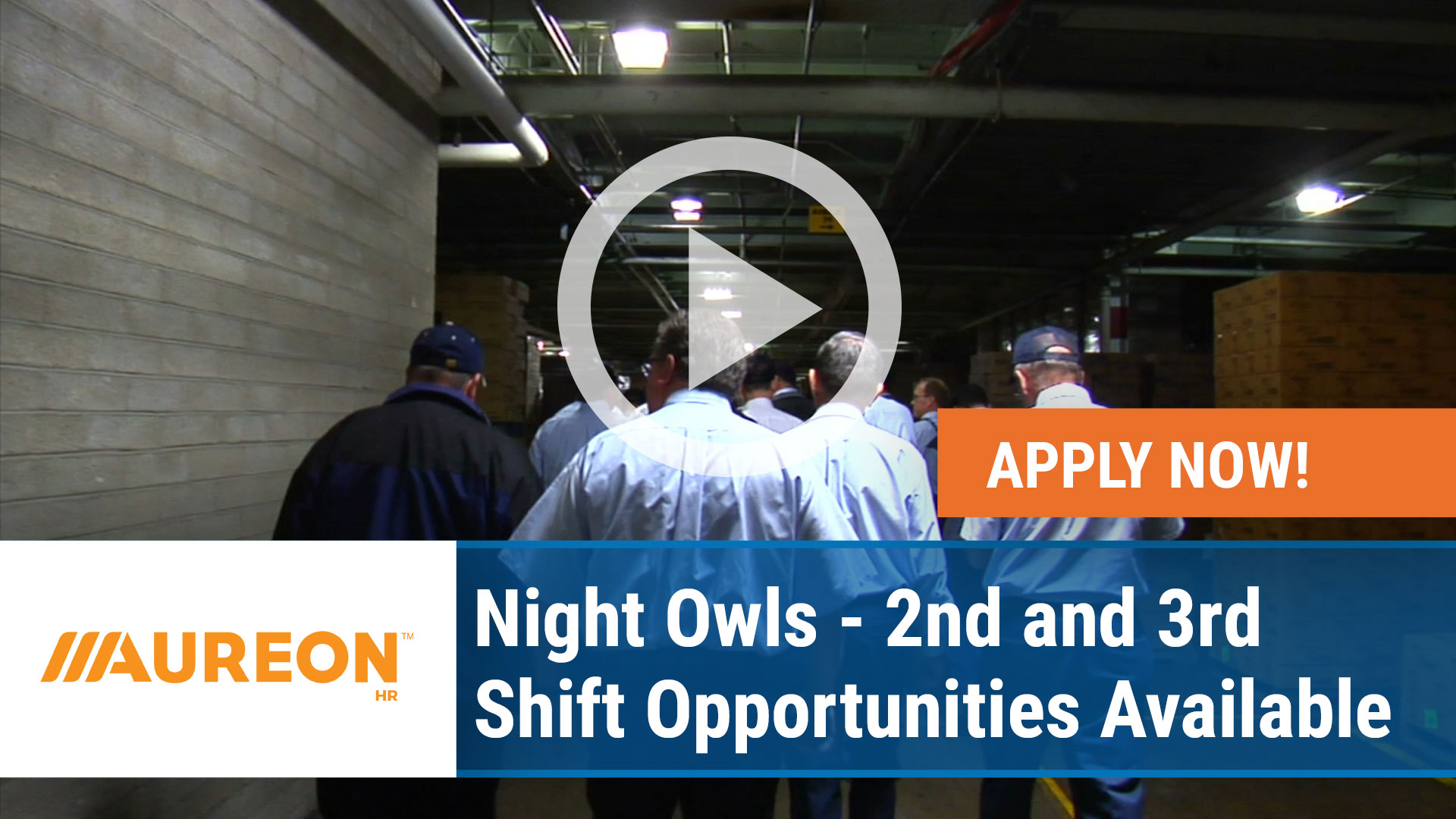 Watch our careers video for available job opening Night Owls - 2nd and 3rd Shift Opportunities Available in Des Moines, IA