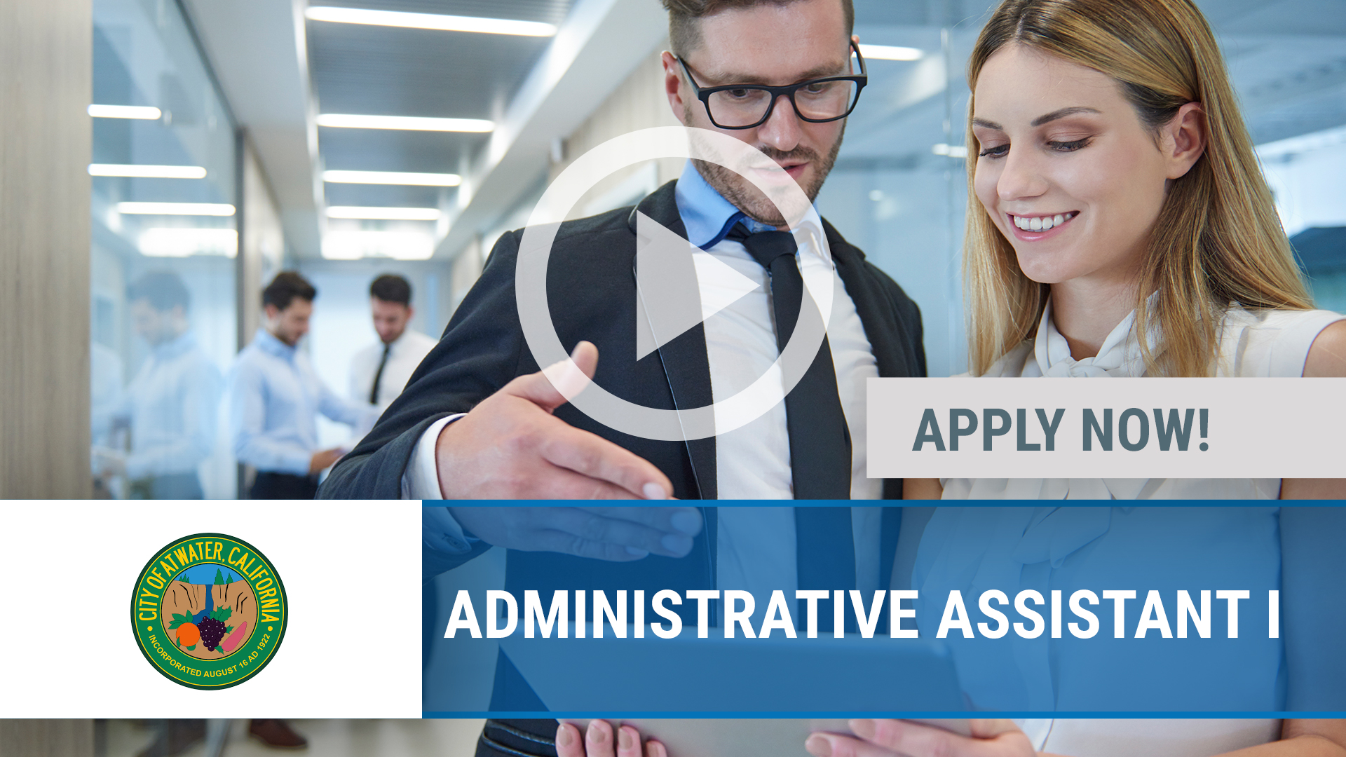 Watch our careers video for available job opening ADMINISTRATIVE ASSISTANT I in ATWATER, CA
