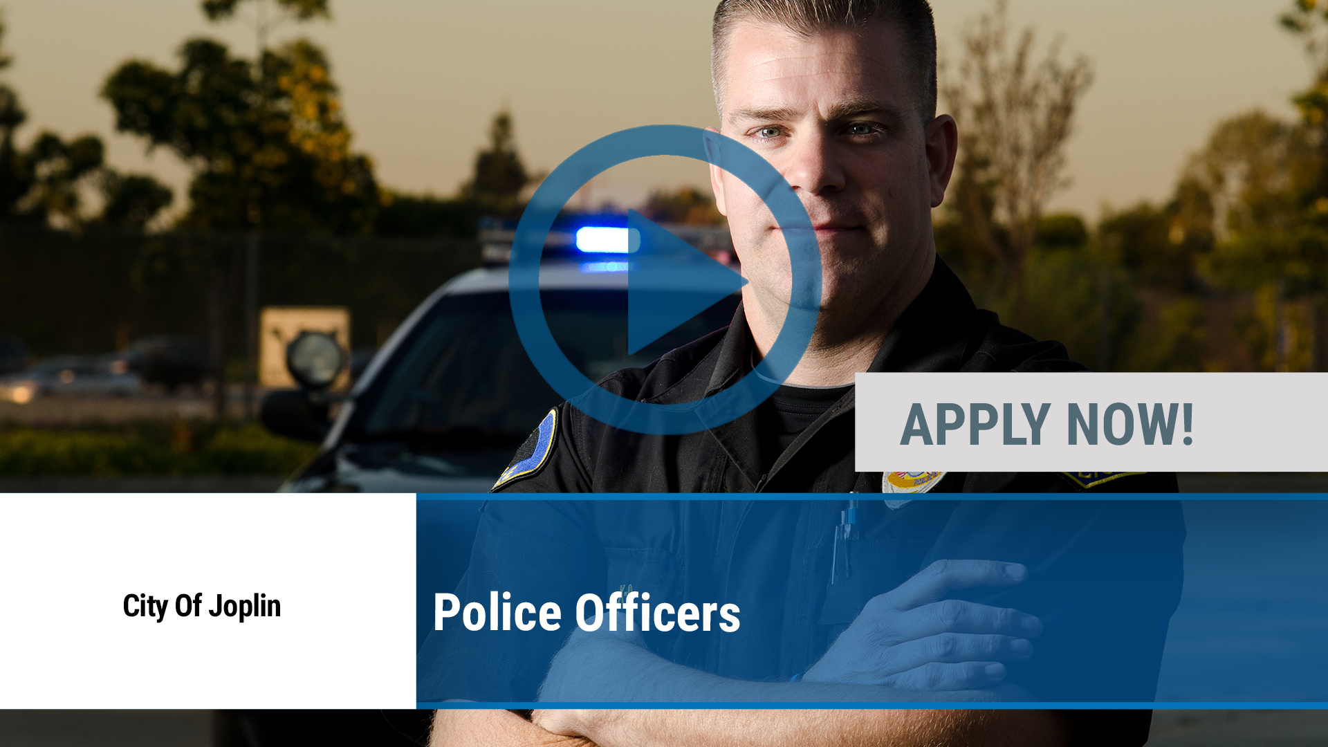 Watch our careers video for available job opening Police Officers in Joplin, MO