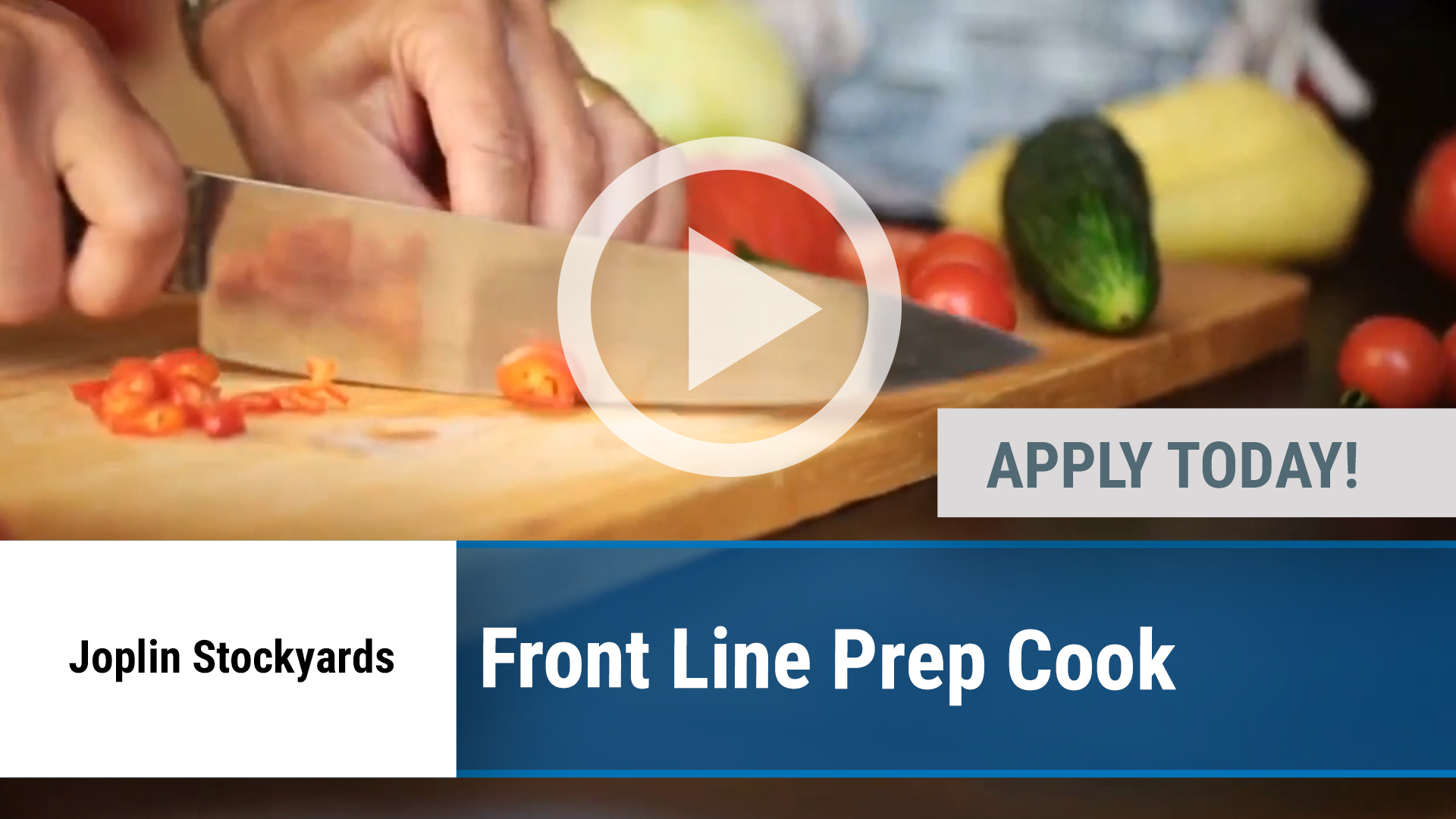Watch our careers video for available job opening Front Line Prep Cook in Joplin, MO