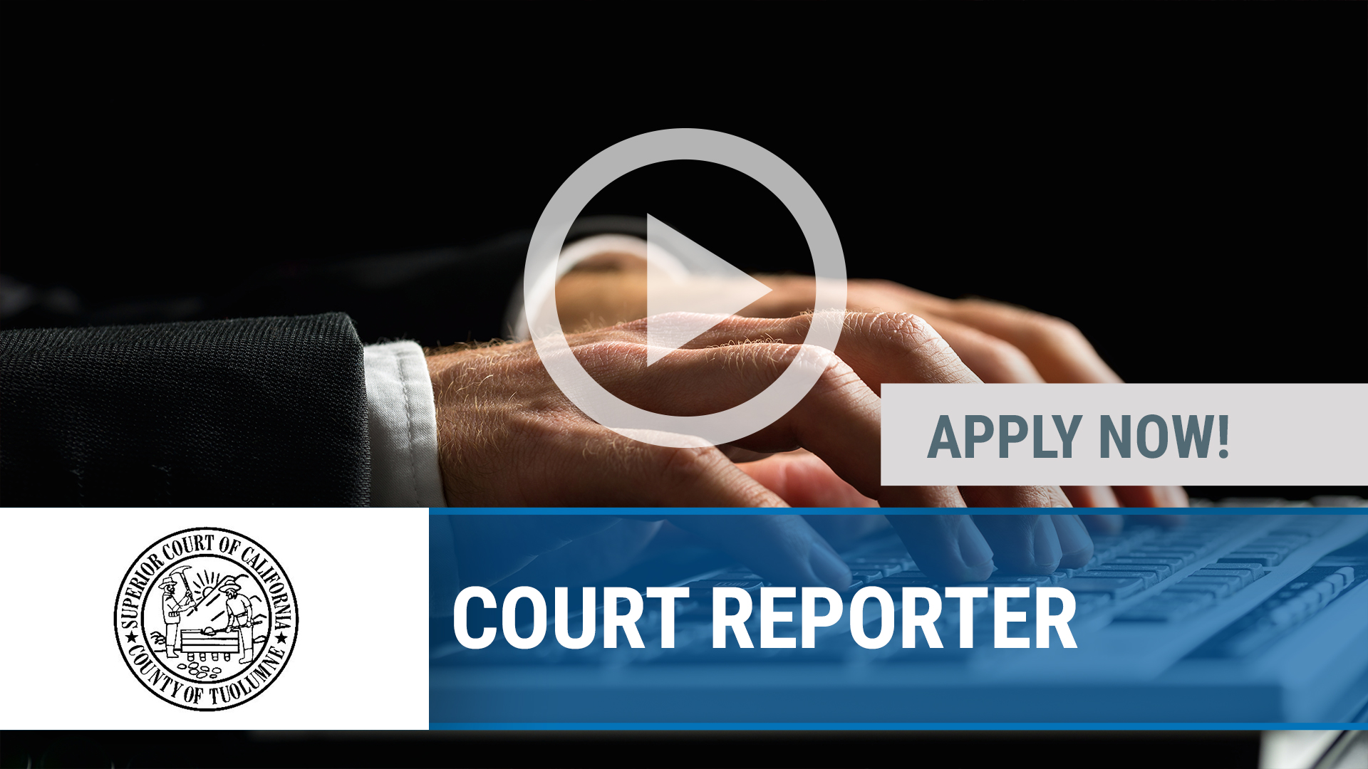 Watch our careers video for available job opening COURT REPORTER in SONORA, CA