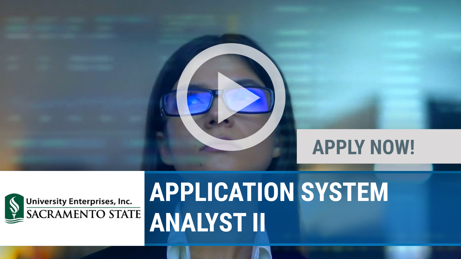 Watch our careers video for available job opening APPLICATION SYSTEM ANALYST II in SACRAMENTO, CA